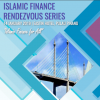 Islamic Finance Rendezvous Series 2019